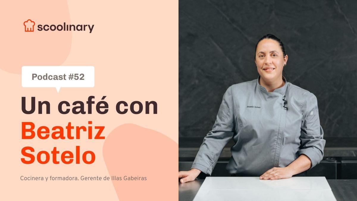 Un café con Beatriz Sotelo – Ganar una estrella Michelin y no perder la cabeza