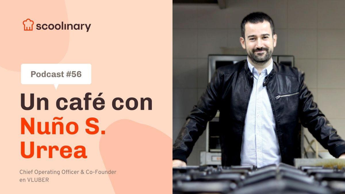 Un café con Scoolinary – Nuño S. Errea: La tecnología al servicio de la hostelería