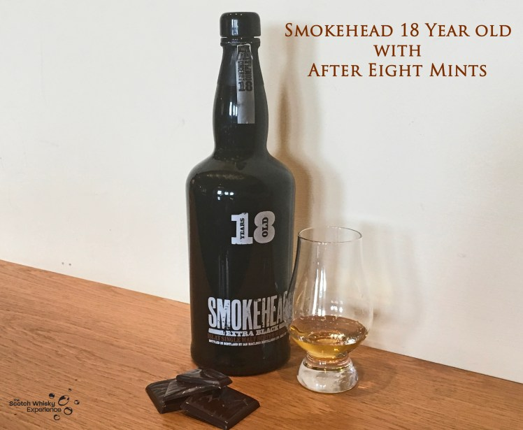 Scotch Whisky Experience: Smokehead 18 year old with After Eight Mints