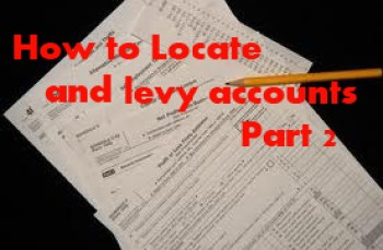 How to Locate and levy accounts – Part 2