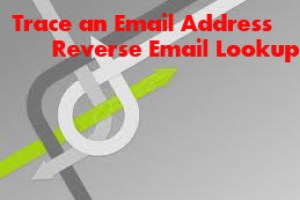 Trace an Email Address - Reverse Email Lookup