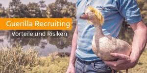 Guerilla Recruiting Vorteile