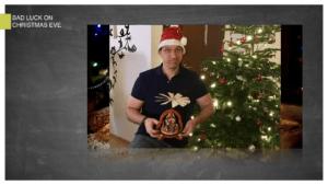 Bad luck on Christmas Eve