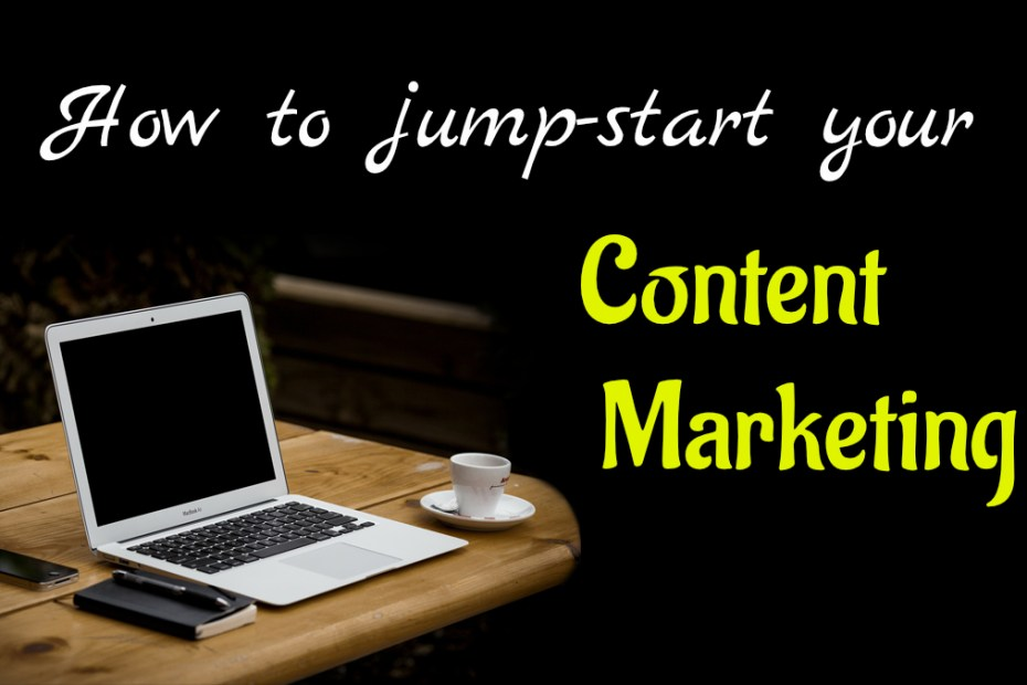 Jump Start Your Contet Marketing