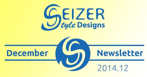 SeizerStyle Designs Newsletter - December 2014