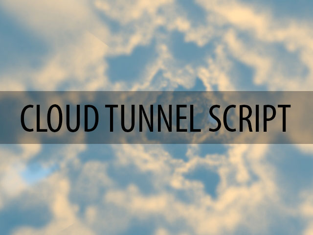 Cloud Tunnel Script