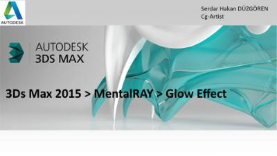 3Ds Max 2015 MentalRAY Glow Effetct