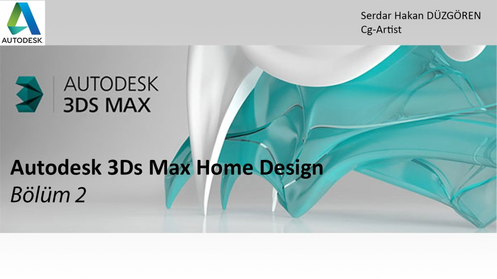 Autodesk 3Ds Max Home Design Bölüm 2