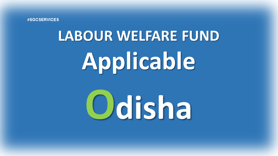 Labour Welfare Fund is applicable in Orissa   The Official