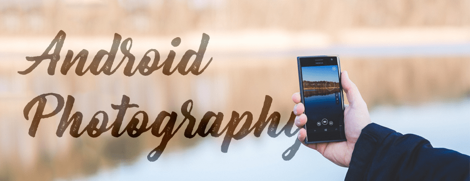 Android Photography Tips