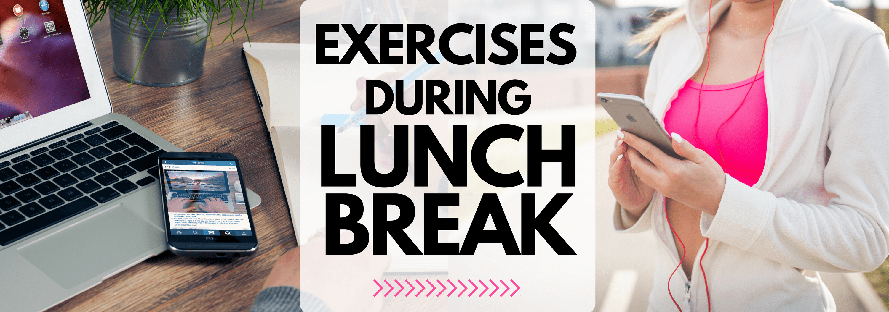 Ways to Exercise and Have a Productive Cool Down During Your Lunch Break