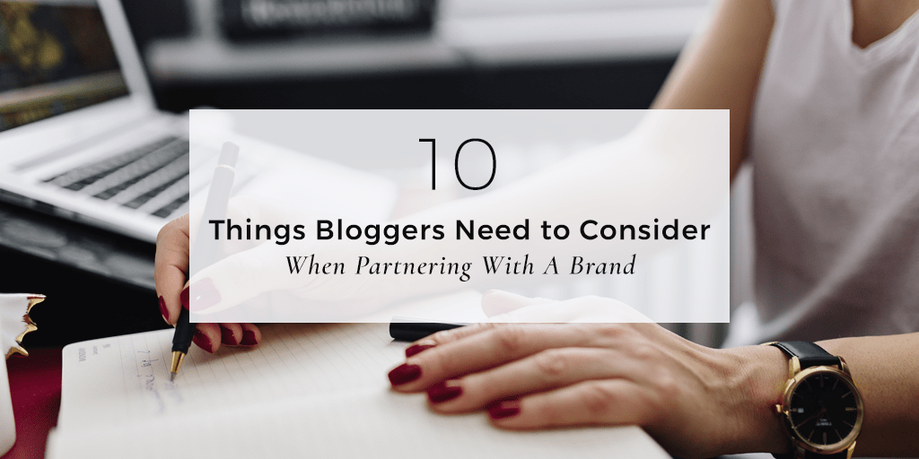 Bloggers: Consider This Before You Partner With A Brand