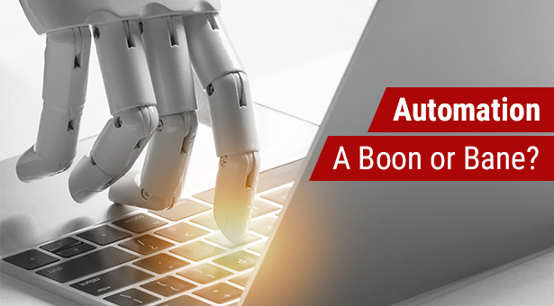 Automation: A Boon or Bane