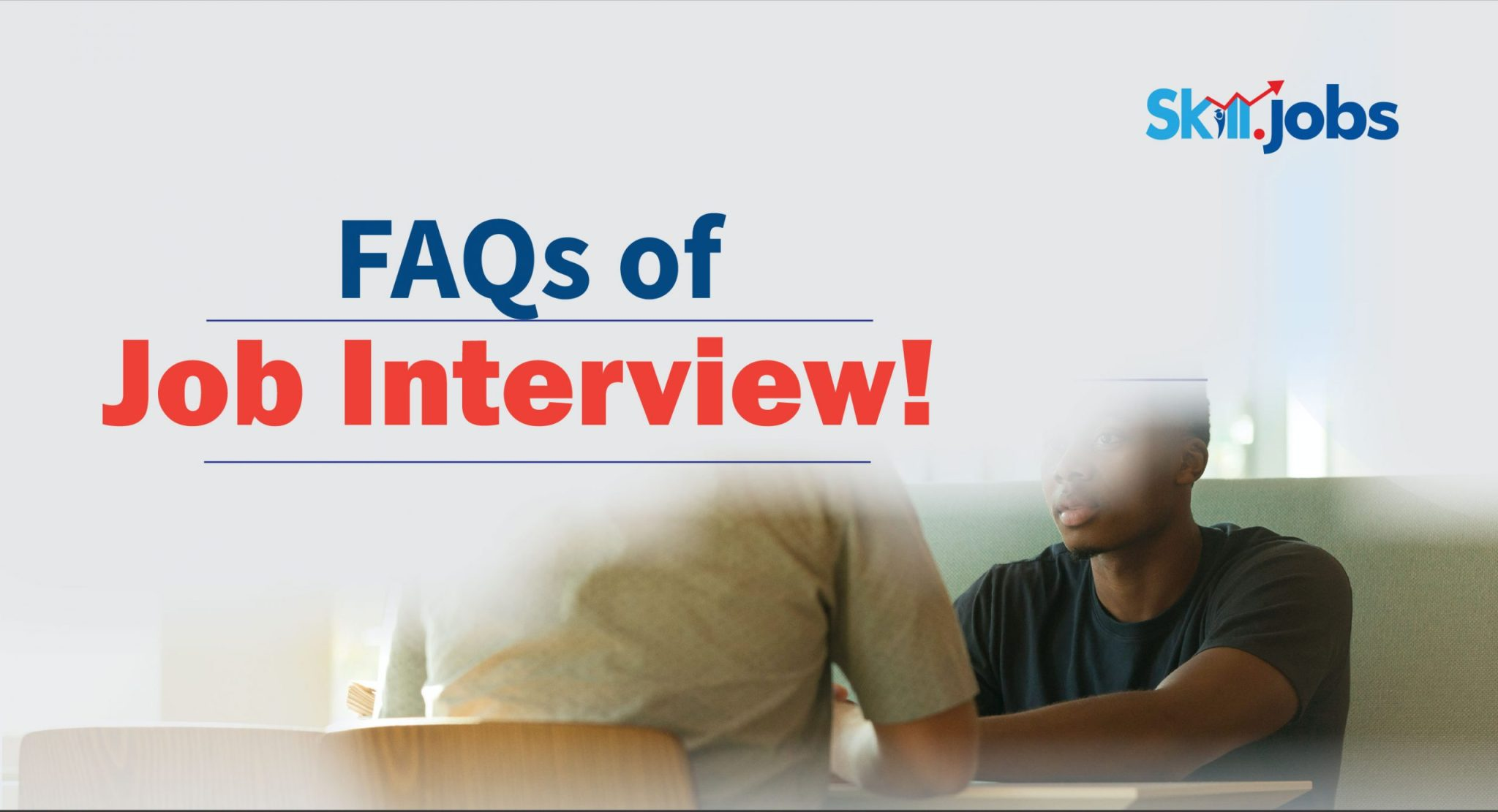 FAQs of Job Interview!