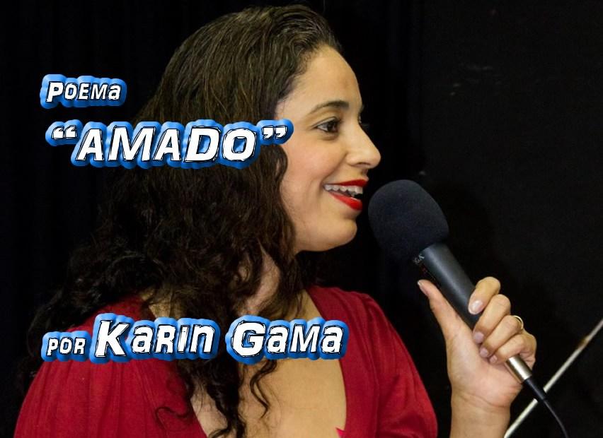"""Poema """"AMADO"""" por Karin Gama - Pílulas de Poesia"""
