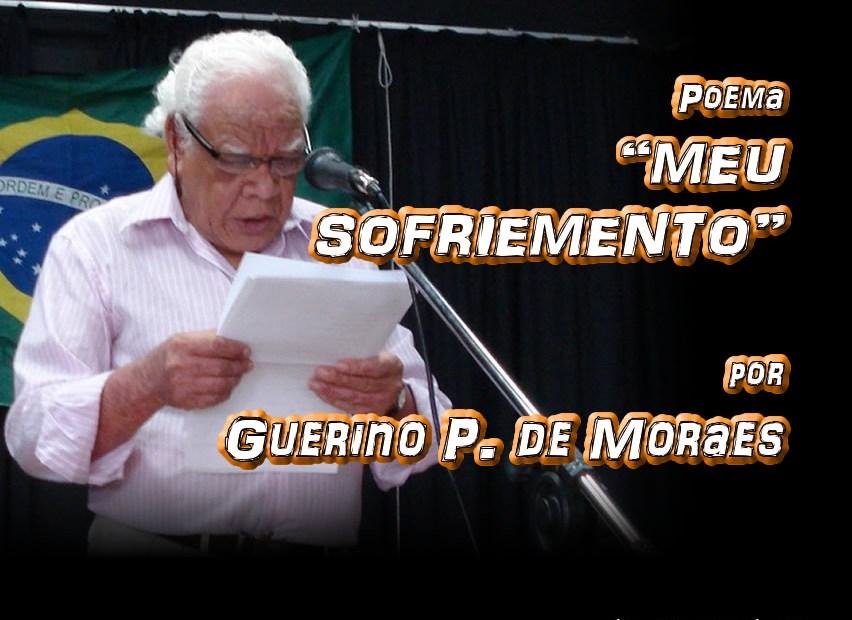 """02 - Poema """"MEU SOFRIMENTO"""" por Guerino P. de Moraes - Pílulas de Poesia"""