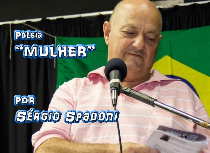 """06 - """"MULHER"""" por Sérgio Spadoni - poema - Pílulas de Poesia"""