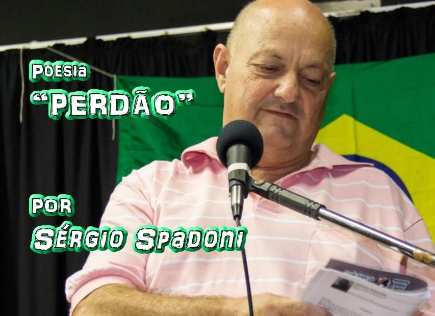"08 - ""PERDÃO"" por Sérgio Spadoni - poema - Pílulas de Poesia"