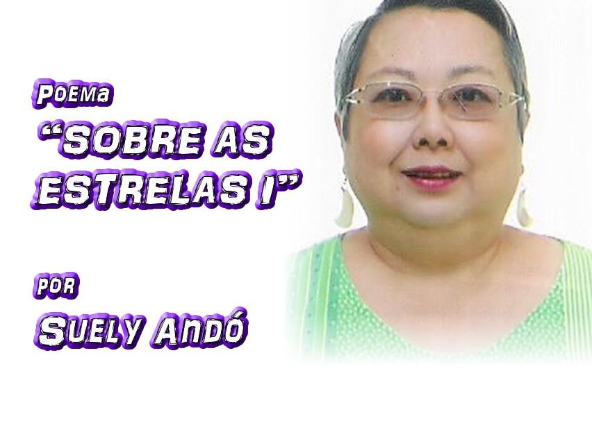 """03 - Poema """"SOBRE AS ESTRELAS I"""" por Suely Andó - Pílulas de Poesia"""