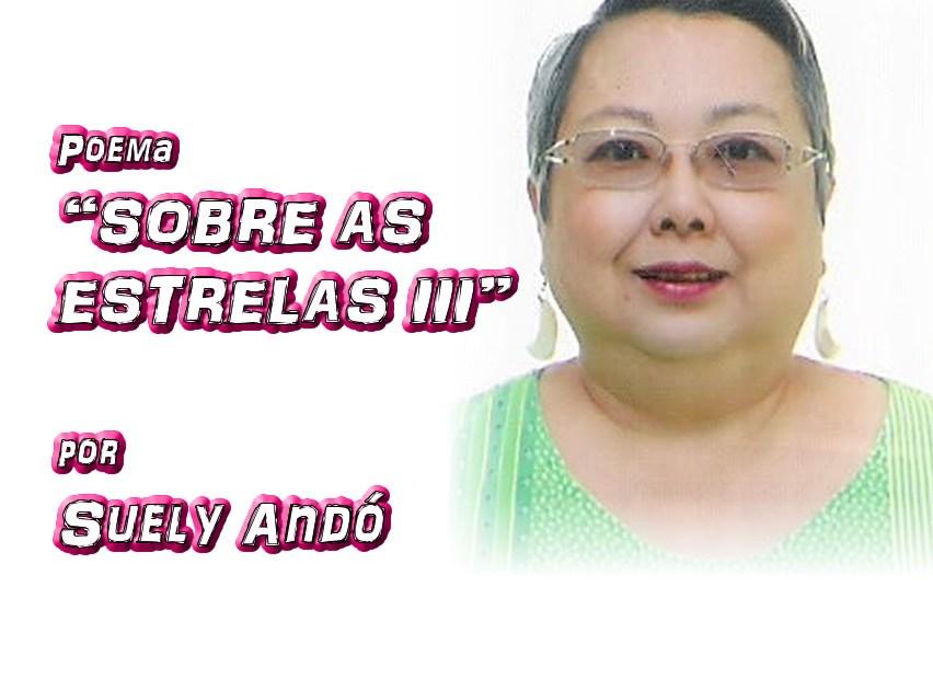 """05 - Poema """"SOBRE AS ESTRELAS III"""" por Suely Andó - Pílulas de Poesia"""