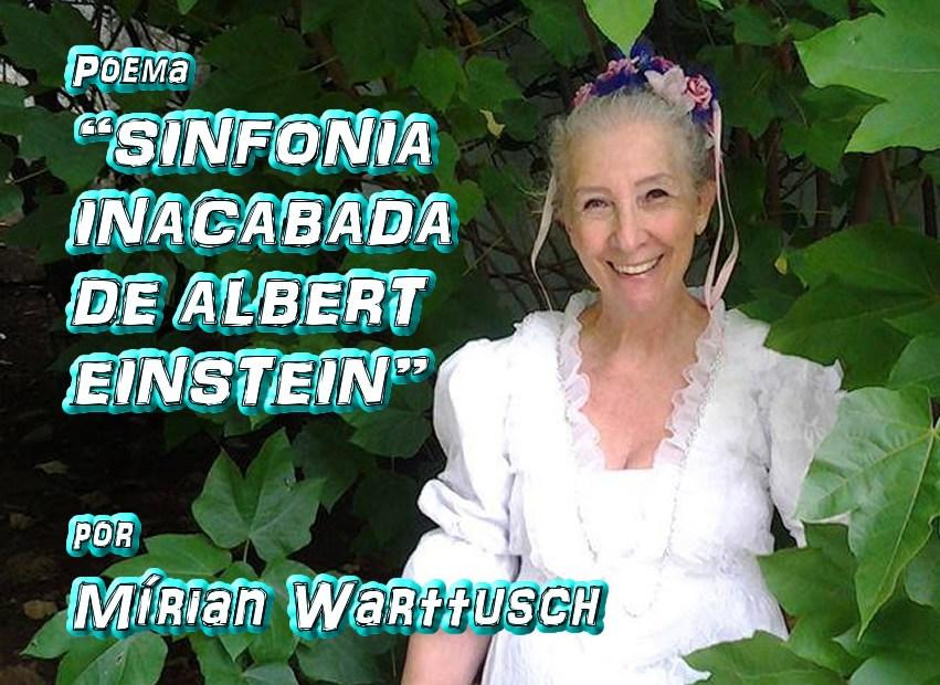 """04 - Poema """"SINFONIA INACABADA DE ALBERT EINSTEIN"""" por Mírian Warttusch - Pílulas de Poesia"""
