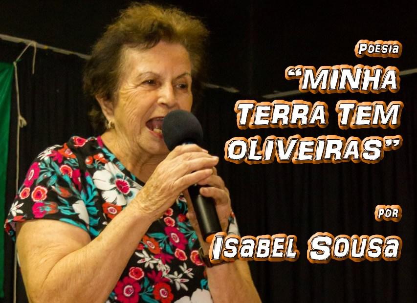"07 - Poesia ""MINHA TERRA TEM OLIVEIRAS"" por Isabel Sousa - Pílulas de Poesia"