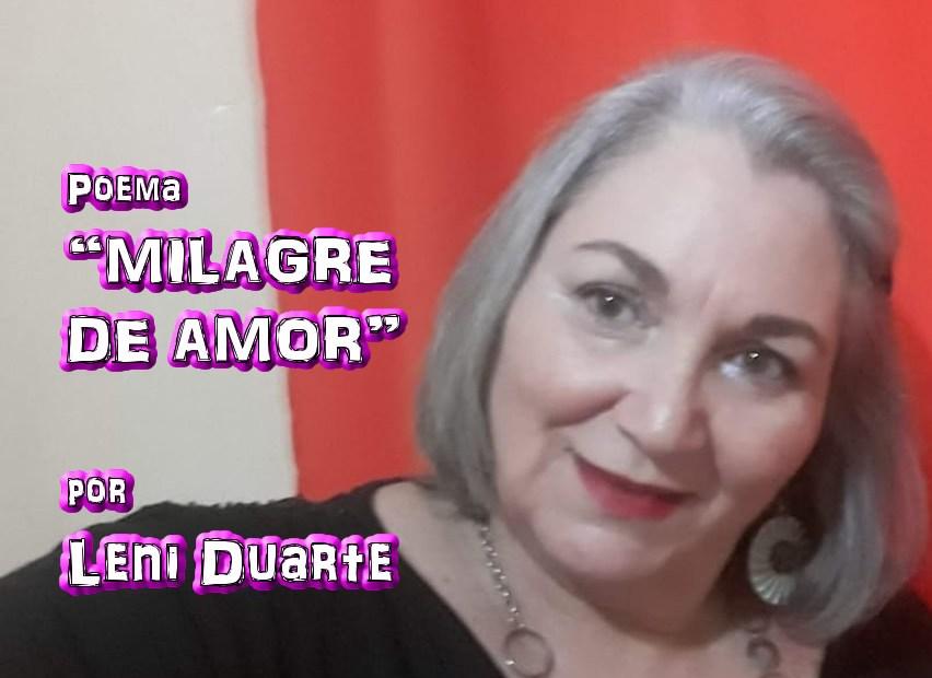 "08 - Poema ""MILAGRE DE AMOR"" por Leni Duarte - Pílulas de Poesia"
