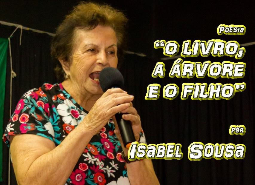 """09 - Poesia """"O LIVRO, A ÁRVORE E O FILHO"""" por Isabel Sousa - Pílulas de Poesia"""