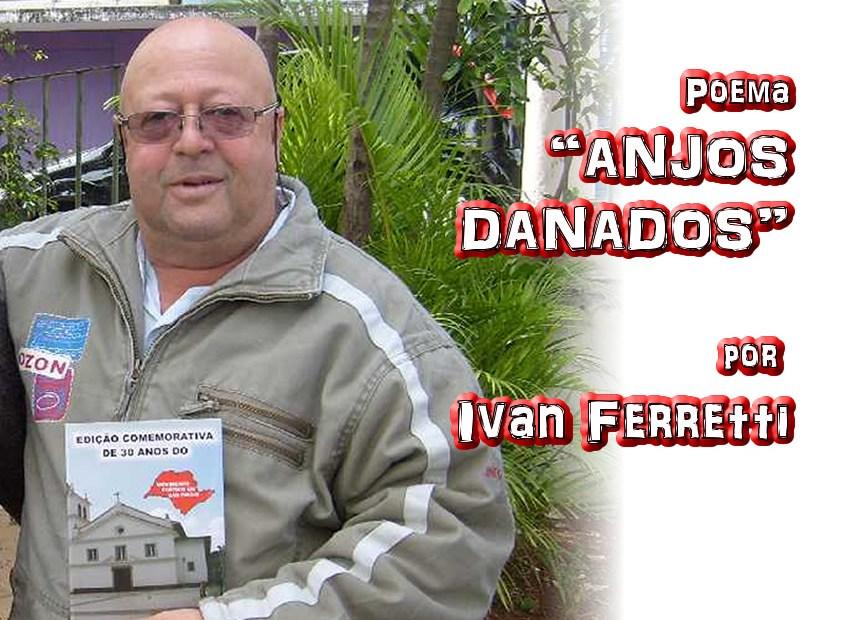 """04 - Poema """"ANJOS DANADOS"""" por Ivan Ferretti - Pílulas de Poesia"""