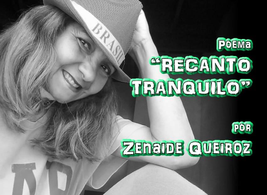 """05 - Poema """"RECANTO TRANQUILO"""" por Zenaide Queiroz - Pílulas de Poesia"""