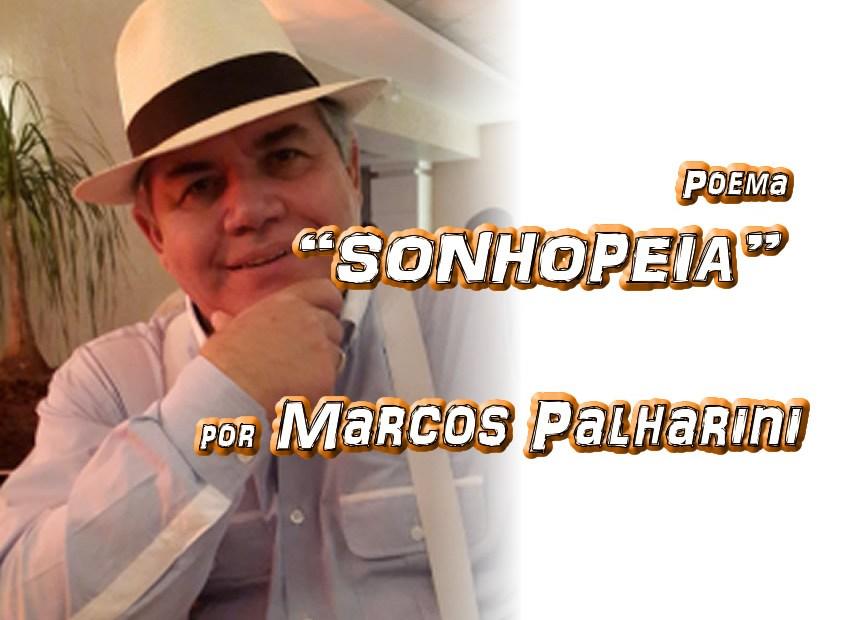 "05 - Poema ""SONHOPEIA"" por Marcos Palharini - Pílulas de Poesia"
