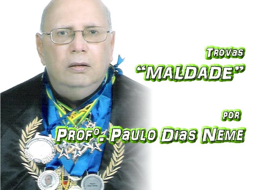"05 - Versos ""MALDADE"" por Professor Paulo Dias Neme - Pílulas de Poesia"
