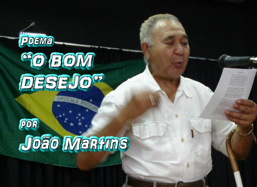 """06 - Poema """"O BOM DESEJO"""" por João Martins - Pílulas de Poesia"""