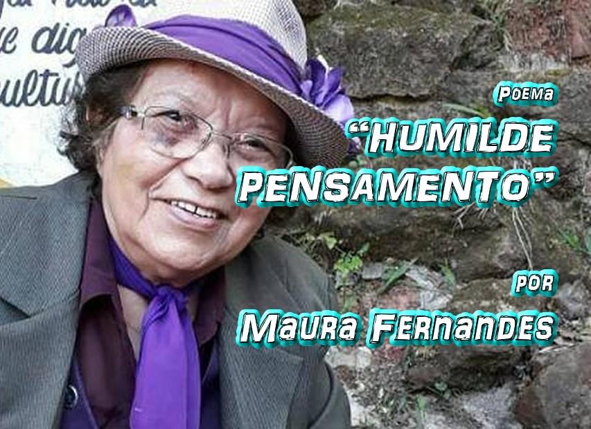 """06 - Poema """"HUMILDE PENSAMENTO"""" por Maura Fernandes - Pílulas de Poesia"""