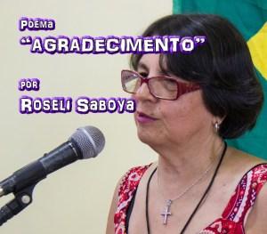 "07 - Poema ""AGRADECIMENTO"" por Roseli Saboya - Pílulas de Poesia"