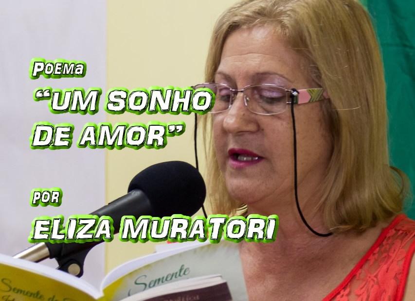 "07 - Poema ""UM SONHO DE AMOR"" por Eliza Muratori - Pílulas de Poesia"