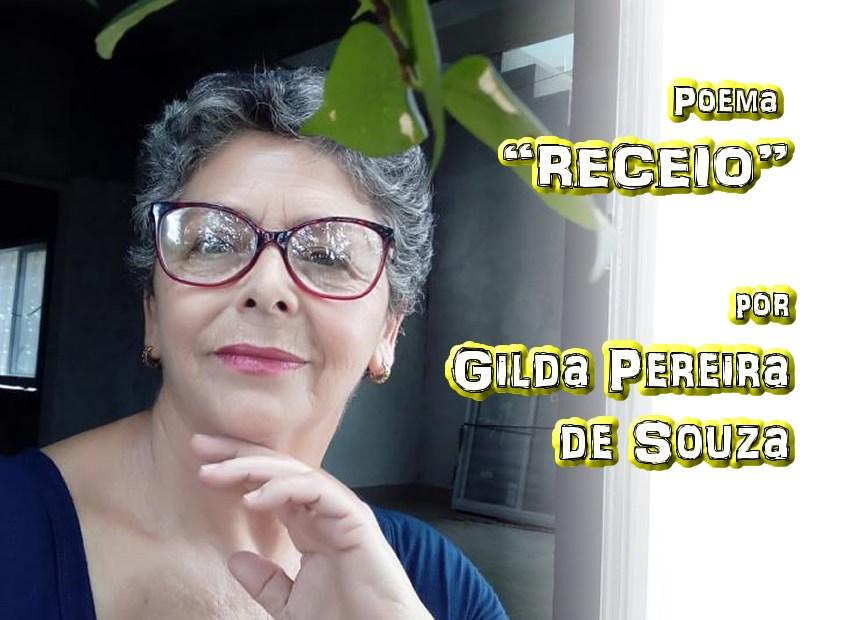 "07 - Poema ""RECEIO"" por Gilda Pereira de Souza - Pílulas de Poesia"