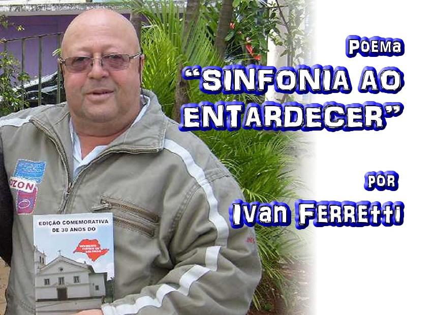 "08 - Poema ""SINFONIA AO ENTARDECER"" por Ivan Ferretti - Pílulas de Poesia"