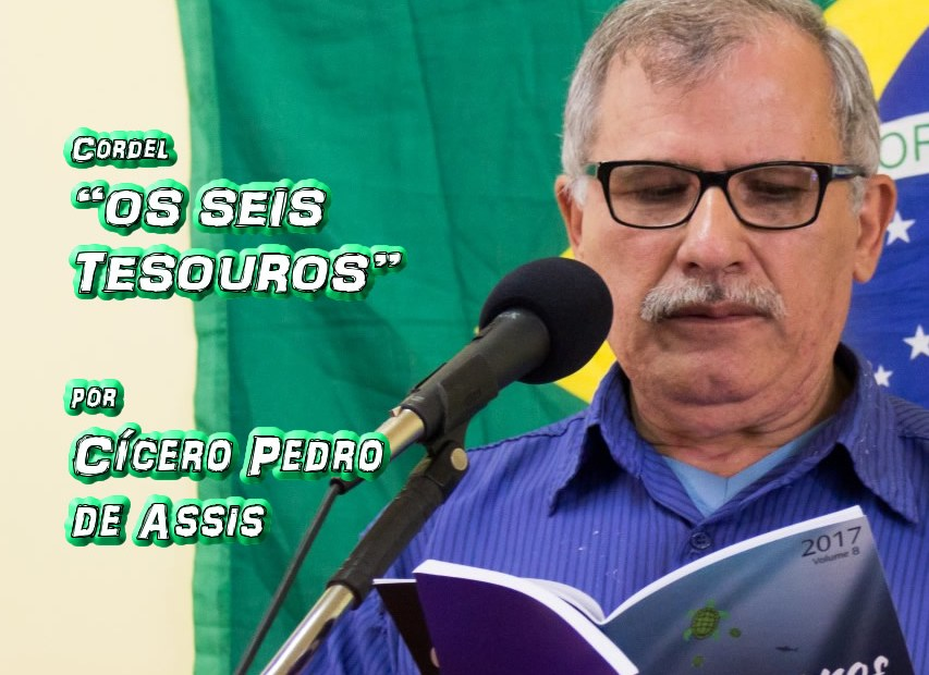 """09 - Cordel """"OS SEIS TESOUROS"""" por Cícero Pedro de Assis - Pílulas de Poesia"""