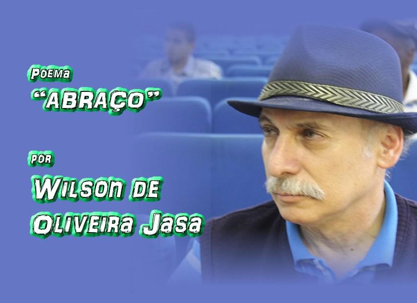 """10 - Poema """"ABRAÇO"""" por Wilson de Oliveira Jasa - Pílulas de Poesia"""