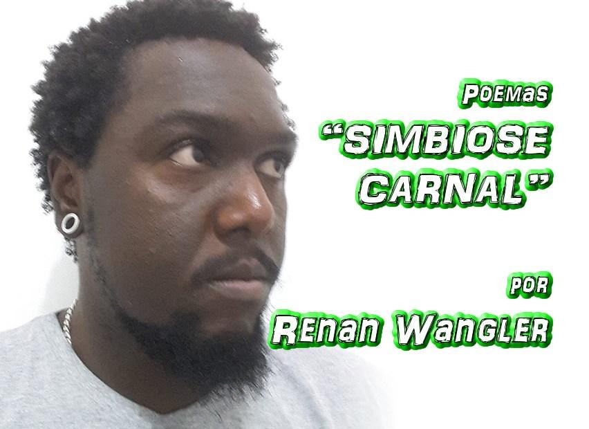 """10 - Poema """"SIMBIOSE CARNAL"""" por Renan Wangler - Pílulas de Poesia"""