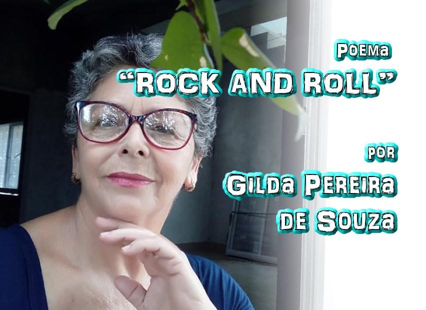 "10 - Poema ""ROCK AND ROLL."" por Gilda Pereira de Souza - Pílulas de Poesia"