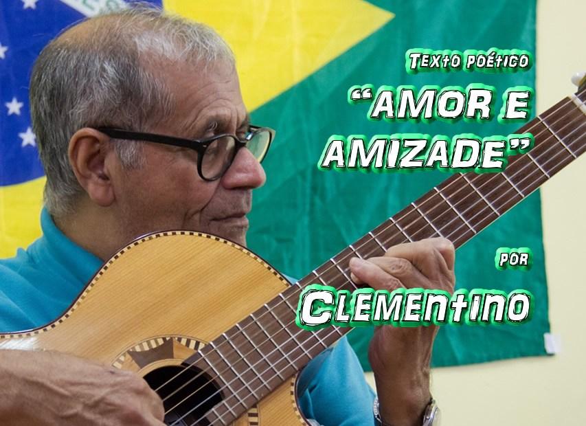 """10 - Texto poético """"AMOR E AMIZADE"""" por Clementino - Pílulas de Poesia"""