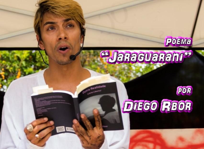 "11 - Poema ""Jaraguarani"" por Diego Rbor - Pílulas de Poesia"