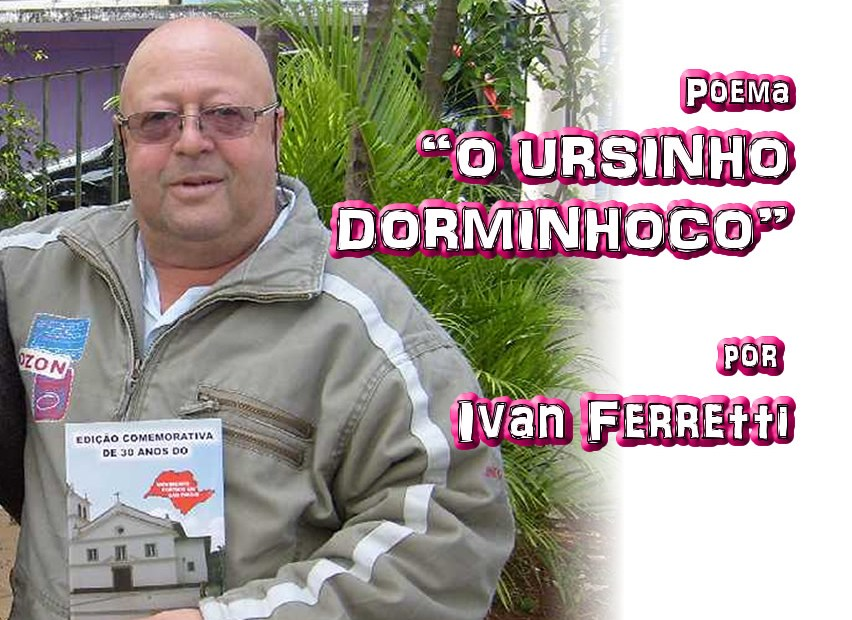 "11 - Poema ""O URSINHO DORMINHOCO"" por Ivan Ferretti - Pílulas de Poesia"