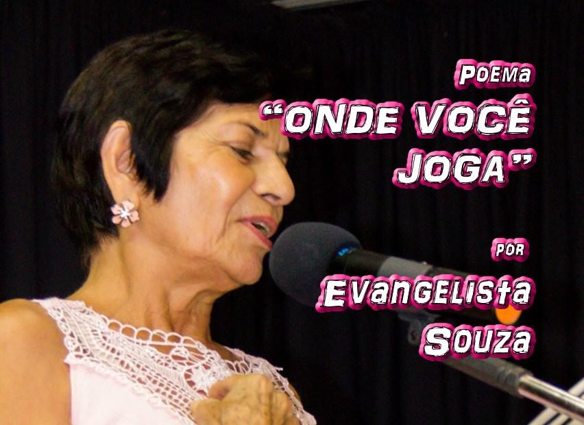 """11 - Poema """"ONDE VOCÊ JOGA"""" por Evangelista Souza - Pílulas de Poesia"""