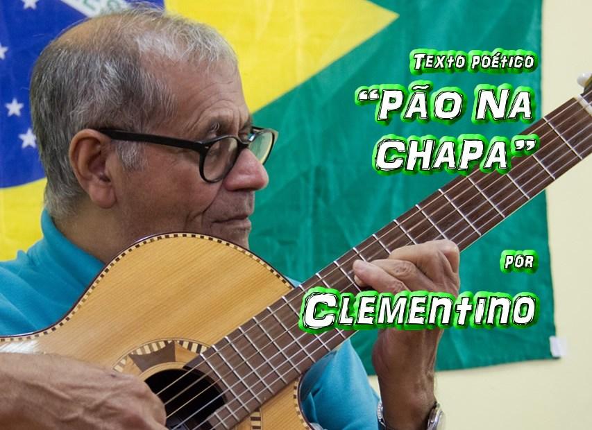 "11 - Texto poético ""PÃO NA CHAPA"" por Clementino - Pílulas de Poesia"