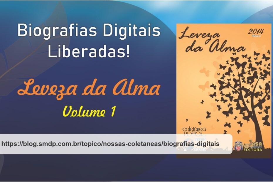 Biografias Digitais da Coletânea Leveza da Alma - Volume 1