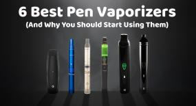 The 6 Best Pen Vaporizers On The Market (Updated for 2017)