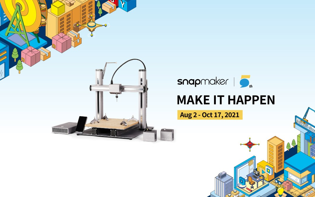 Celebrate the Snapmaker 5th-Anniversary Together with Us!